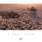 i feel love1