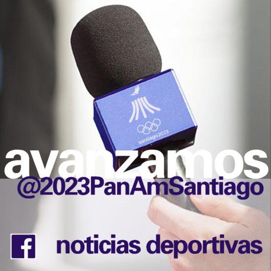 Avanzamos Juegos Panamericanos Santiago 2023 noticias deportivas 7