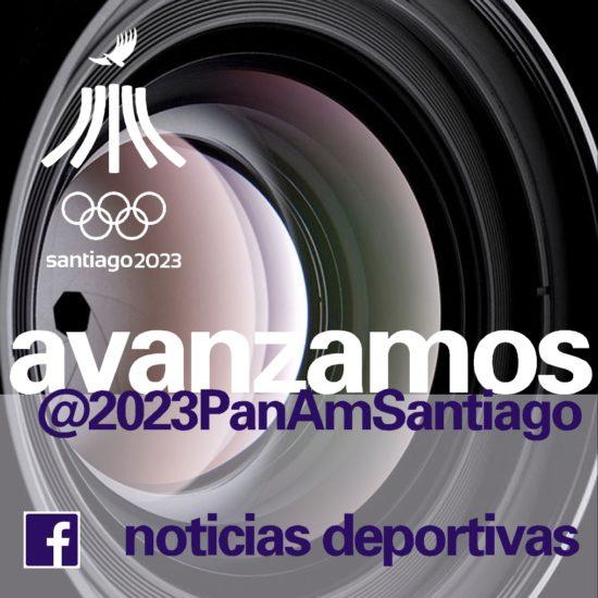 Avanzamos Juegos Panamericanos Santiago 2023 noticias deportivas 9